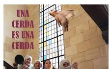 Bilibium representa el sábado en Santo Domingo 'Una cerda es una cerda'