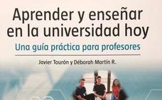 Aprender y enseñar en la universidad hoy. Una guía práctica para profesores